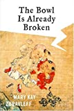 img - for The Bowl Is Already Broken: A Novel book / textbook / text book