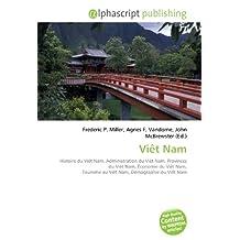Viêt Nam: Histoire du Viêt Nam, Administration du Viêt Nam, Provinces du Viêt Nam, Économie du Viêt Nam, Tourisme au Viêt Nam, Démographie du Viêt Nam