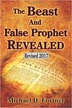 The Beast and False Prophet Revealed (Bible Prophecy Revealed) (Volume 2)