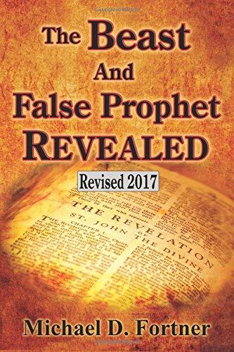 The Beast and False Prophet Revealed (Bible Prophecy Revealed) (Volume 2) pdf