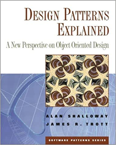 Design Patterns Explained A New Perspective On Object Oriented Design Shalloway Alan Trott James 9780201715941 Amazon Com Books
