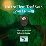 img - for Leo the Three-Toed Sloth Loses His Way (The Amazon Rainforest Series) (Volume 3) book / textbook / text book