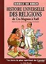 Histoire universelle des religions : De Cro-Magnonà Raël par Koch