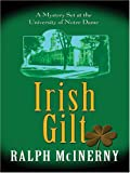 Irish Gilt, Ralph McInerny, 0786282223