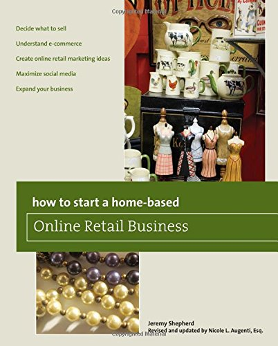 Download How to Start a Home-based Online Retail Business (Home-Based Business Series) pdf