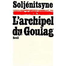 Archipel du goulag t.1: Arrestation