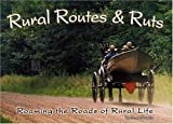 Rural Routes and Ruts, Scott Schultz, 1930596308