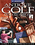 Antique Golf Collectibles, Chuck Furjanic, 0873496728