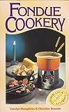 Fondue Cookery, Carolyn Humphries and Christine Smeeth, 0572023065
