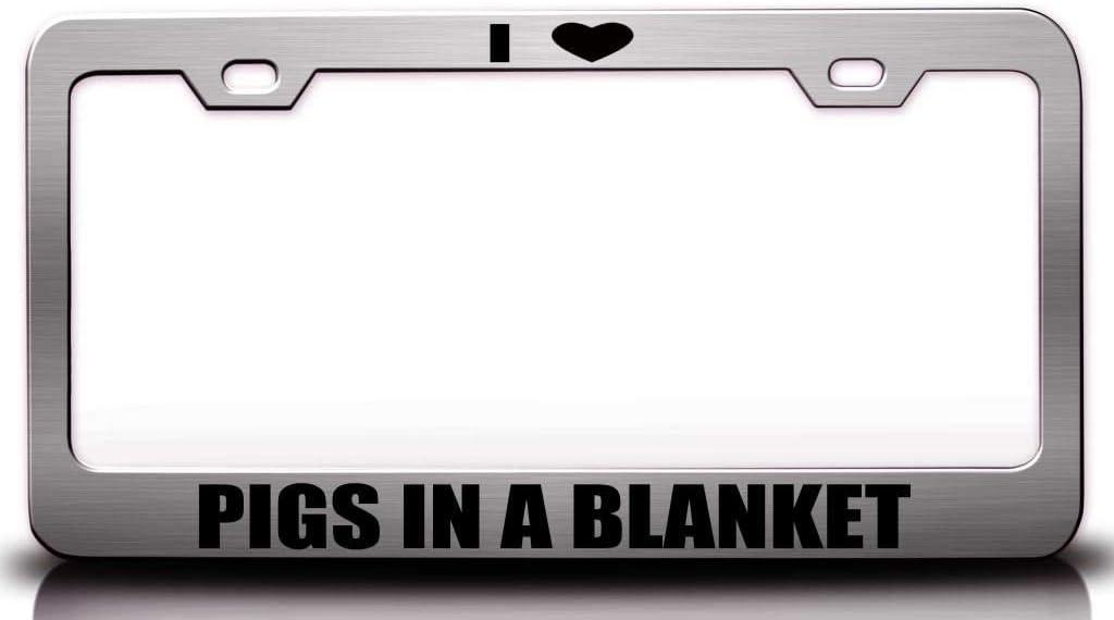 Custom Brother - I Love Pigs in A Blanket Food Vegetable Fruit Metal Car SUV Truck License Plate Frame Ch u13