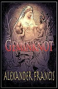 Geminknot by Alexander Francis (2015-02-26)
