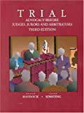 Trial: Advocacy Before Judges, Jurors, and Arbitrators