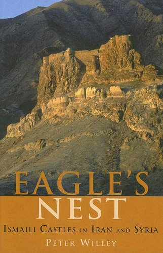 The Eagle's Nest: Ismaili Castles in Iran and Syria (Ismaili Heritage)