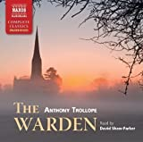Anthony Trollope: The Warden (Read by David Shaw-Parker) (Naxos Complete Classics) by Anthony Trollope Unabridged Edition (2013)