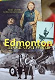Edmonton in Our Own Words, Linda Goyette and Carolina Jakeway Roemmich, 0888644493