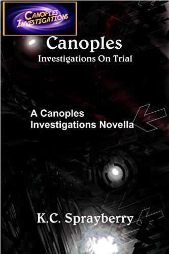 Canoples Investigations on Trial: A Canoples Investigations Novella by [Sprayberry, K. C.]
