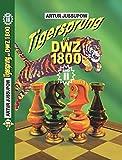 Tigersprung auf DWZ 1800, Band 2