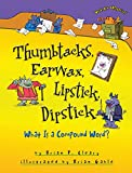 Thumbtacks, Earwax, Lipstick, Dipstick: What Is a Compound Word? (Words Are CATegorical )