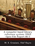 img - for A computer-based library reference system: USGS Open-File Report 86-3 book / textbook / text book