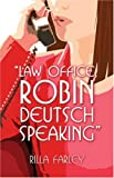 Law Office, Robin Deutsch Speaking, Rilla J. Farley, 1413745490