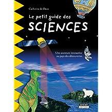 Le petit guide des sciences: Pour découvrir en famille les plus grandes découvertes scientifiques de l'Histoire ! (Happy museum ! t. 12) (French Edition)