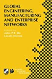 Global Engineering, Manufacturing and Enterprise Networks : IFIP TC5 WG5. 3/5. 7/5. 12 Fourth International Working Conference on the Design of Information Infrastructure Systems for Manufacturing (DIISM 2000). November 15-17, 2000, Melbourne, Victoria, Australia, , 1475710127