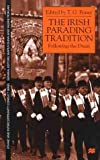 The Irish Parading Tradition, Fraser T.G., 0312231458