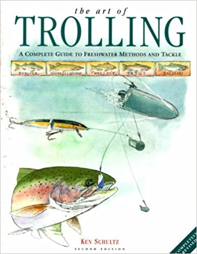 Art of Trolling: A Complete Guide to Freshwater Methods and Tackle
