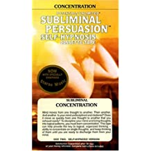 Concentration On: A Subliminal Persuasion/Self-Hypnosis