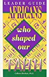 img - for Leader's Guide Africans Who Shaped Our Faith book / textbook / text book