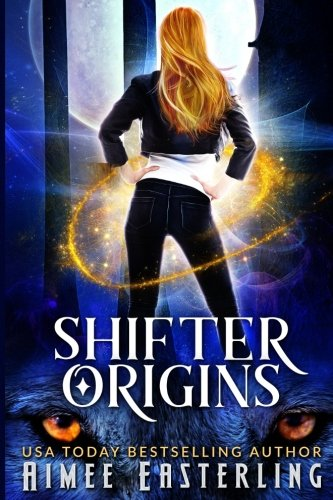 Shifter Origins: A Werewolf, Dragon, and Jaguar Variety Pack by CreateSpace Independent Publishing Platform