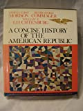 A Concise History of the American Republic, Samuel Eliot Morison and Henry Steele Commager, 0195021266