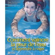 Comment vaincre la peur de l'eau et apprendre à nager