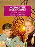 img - for Across the Barricades: Complete & Unabridged book / textbook / text book