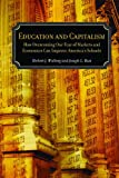 Education and Capitalism : How Overcoming Our Fear of Markets and Economics Can Improve America's Schools, Walberg, Herbert J. and Bast, Joseph L., 0817939717