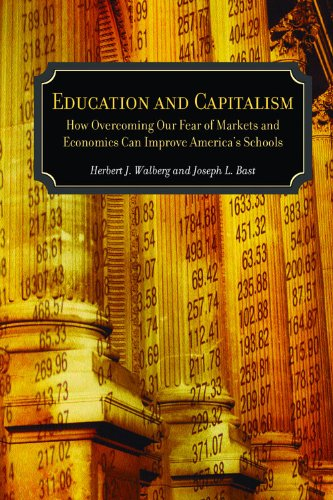 Education and Capitalism: How Overcoming Our Fear of Markets and Economics Can Improve America's Schools (Hoover Institution Press Publication)
