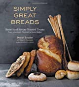 (SIMPLY GREAT BREADS: SWEET AND SAVORY YEASTED TREATS FROM AMERICA'S PREMIER ARTISAN BAKER) BY (TAUNTON PRESS)[HARDCOVER]MAR-2011