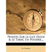 Pensees Sur Le Lait Doux & Le Tabac En Poudre...
