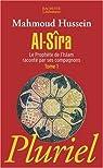 Al-Sîra : Le prophète de l'islam raconté par ses compagnons par Hussein