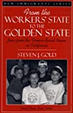 img - for From the Workers' State to the Golden State: Jews from the Former Soviet Union in California book / textbook / text book