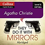 They Do It With Mirrors: B2+ Collins Agatha Christie ELT Readers | Agatha Christie