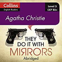 They Do It With Mirrors: B2+ Collins Agatha Christie ELT Readers Audiobook by Agatha Christie Narrated by Gabrielle Glaister