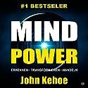 MindPower. Erkennen - Transformieren - Handeln [German Edition] Audiobook by John Kehoe Narrated by Michael Reffi