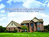 img - for Foundation Repair Science - What to Have Done ...and Why book / textbook / text book