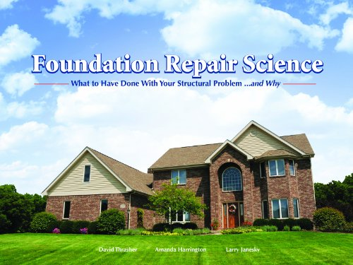 Foundation Repair Science - What to Have Done ...and Why