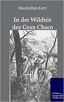 In der Wildnis des Gran Chaco