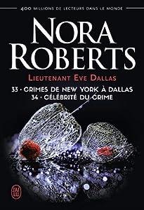 Mass Market Paperback Lieutenant Eve Dallas, Tome 33 & 34 : Crimes de New York à Dallas ; Célébrité du crime Book