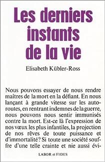 Les derniers instants de la vie par Kübler-Ross