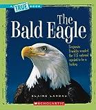 The Bald Eagle, Elaine Landau, 0531147762