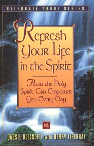 Refresh Your Life in the Spirit (Celebrate 2000) (The Nine Fruits Of The Holy Spirit Catholic)